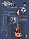 The Total Jazz Bassist: A Fun and Comprehensive Overview of Jazz Bass Playing [With CD] (Total Series)