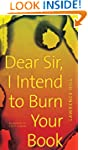 Dear Sir, I Intend to Burn Your Book:...