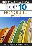 DK Eyewitness Top 10 Travel Guide: Honolulu & O'ahu: Honolulu & O'ahu