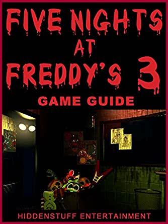 FIVE NIGHTS AT FREDDYS 3 GAME, SONG, APK, FREE, DOWNLOAD, GUIDE + MORE