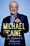 Elephant To Hollywood, The (Large Print Book) Michael Caine