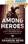 Among Heroes: A U. S. Navy SEAL's Tru...
