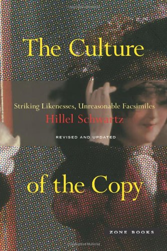 The Culture of the Copy: Striking Likenesses, Unreasonable Facsimiles