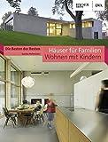 Häuser für Familien - Wohnen mit Kindern: Die Besten der Besten. Häuser-Award