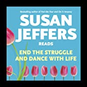 End the Struggle and Dance with Life | [Susan Jeffers, Ph.D]