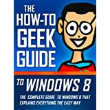 The How-To Geek Guide to Windows 8 ~ Matthew Klein