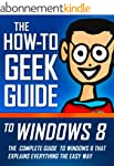 The How-To Geek Guide to Windows 8 (E...