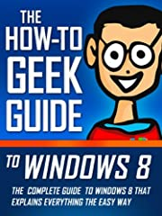 The How-To Geek Guide to Windows 8