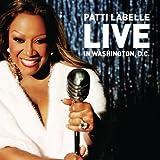 echange, troc Patti Labelle - Patti Labelle Live in Washington Dc