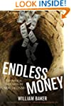 Endless Money: The Moral Hazards of S...