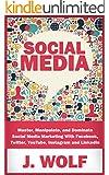 Social Media: Master, Manipulate, and Dominate Social Media Marketing With Facebook, Twitter, YouTube, Instagram and LinkedIn (Social Media, Online Marketing)