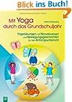 Mit Yoga durch das Grundschuljahr: Yo...