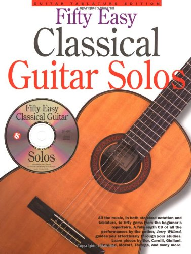 50 Easy Classical Guitar Solos, by Jerry Willard