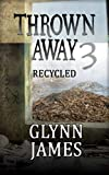 Thrown Away 3 (Recycled) (Thrown Away Saga)