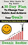 From Mini Habits To Big Habits: A 30-...
