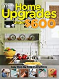 Home Upgrades Under $600 (Better Homes and Gardens) (Better Homes and Gardens Decorating)
