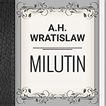 A.H. Wratislaw: Milutin (       UNABRIDGED) by Albert Henry Wratislaw Narrated by Anastasia Bertollo