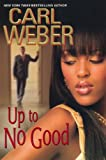 Up To No Good (0758231792) by Weber, Carl