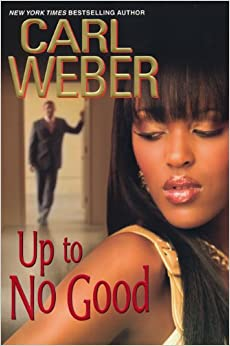 04 Up To No Good  - Carl Weber