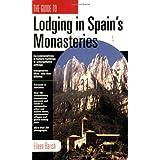 Lodging in Spain's Monasteries ~ Eileen Barish