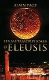 echange, troc Alain Page - Les Métamorphoses d'Eleusis