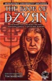 The Book of Dzyan: Being a Manuscript Curiously Received by Helena Petrovna Blavatsky with Diverse and Rare Texts of Related Interest (Call of Cthulhu)