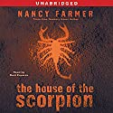 The House of the Scorpion (       UNABRIDGED) by Nancy Farmer Narrated by Raul Esparza