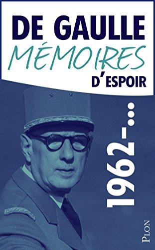 Charles De GAULLE - Mémoires d'espoir, tome 2 : L'effort (1962-...)