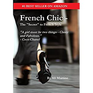 "French Chic - The ""Secret"" to French Style"
