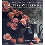Country Weekends: Seasonal Recipes and Ideas for Relaxed Entertaining (1850293333) by Burgess, Linda