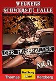 Image de Der Hurenkiller - Das Morden geht weiter ...: Wegners schwerste Fälle (2. Teil): Hamburg