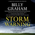 Storm Warning: Whether Global Recession, Terrorist Threats, or Devastating Natural Disasters, These Ominous Shadows Must Bring Us Back to the Gospel (       UNABRIDGED) by Billy Graham Narrated by Don Leslie