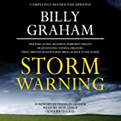 Storm Warning: Whether Global Recession, Terrorist Threats, or Devastating Natural Disasters, These Ominous Shadows Must Bring Us Back to the Gospel | [Billy Graham]