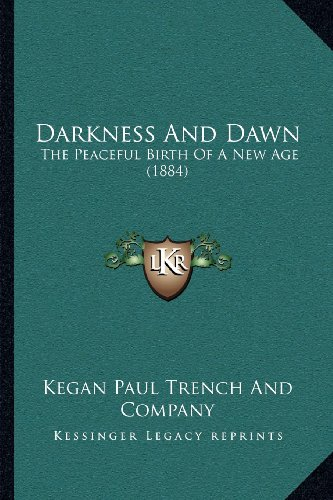 Darkness and Dawn: The Peaceful Birth of a New Age (1884)