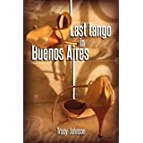 Last Tango in Buenos Aires ~ Tracy Johnson