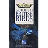 Wings Guide to British Birdsby Dominic Couzens