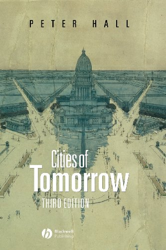 Cities of Tomorrow: An Intellectual History of Urban...