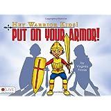 Hey Warrior Kids! Put On Your Armor! ~ Virginia Finnie
