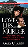 Love, Lies, And Murder: They Were the Perfect Couple... Then He Killed Her
