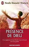echange, troc Neale Donald Walsch - Présence de Dieu : Une sagesse extraordinaire nous entoure et nous guide
