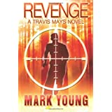 Revenge: A Travis Mays Novel ~ Mark Young