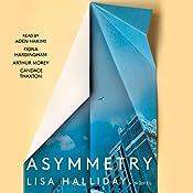 Asymmetry: A Novel | [Lisa Halliday]