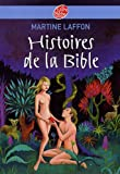 Histoires de la Bible (French Edition) (2013228082) by Martine Laffon