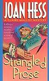 Strangled Prose (A Claire Malloy Mystery) (0312968647) by Hess, Joan