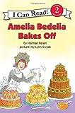 Amelia Bedelia Bakes Off (I Can Read Book 2)
