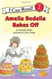 Amelia Bedelia Bakes Off (I Can Read Book 2)