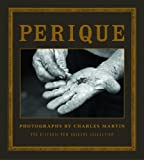 Perique: Photographs by Charles Martin