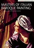 img - for Masters of Italian Baroque Painting: The Detroit Institute of Arts by R. Ward Bissell, Andria Derstine, Dwight Miller (2005) Hardcover book / textbook / text book