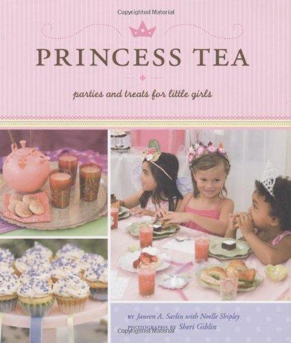 Princess Tea by Janeen A. Sarlin, Noelle Shipley