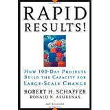 Rapid Results: How 100-Day Projects Build the Capacity for Large-Scale Change